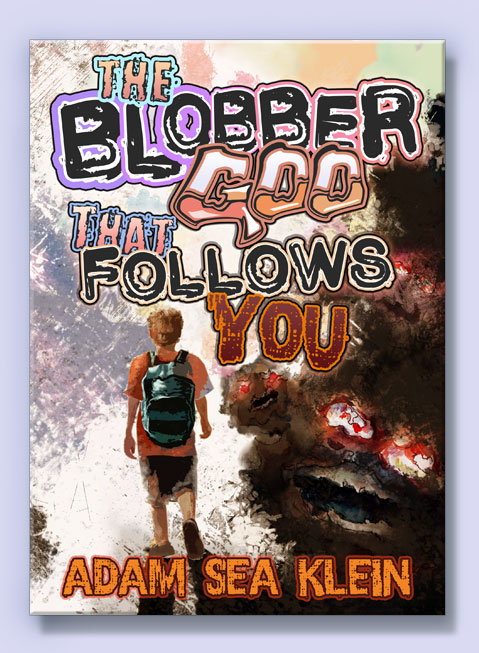 The-Blobber-Goo-That-Follows-You-2